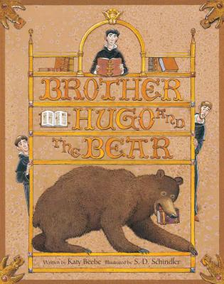 Brother Hugo and the Bear By Beebe, Kathryne/ Schindler, S. D. (ILT)
